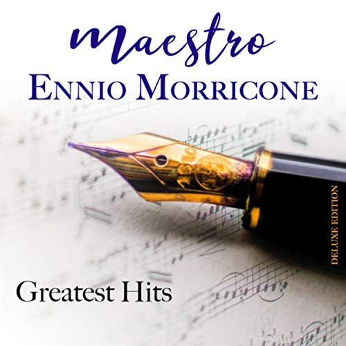 Maestro Ennio Morricone Greatest Hits (Deluxe Edition)