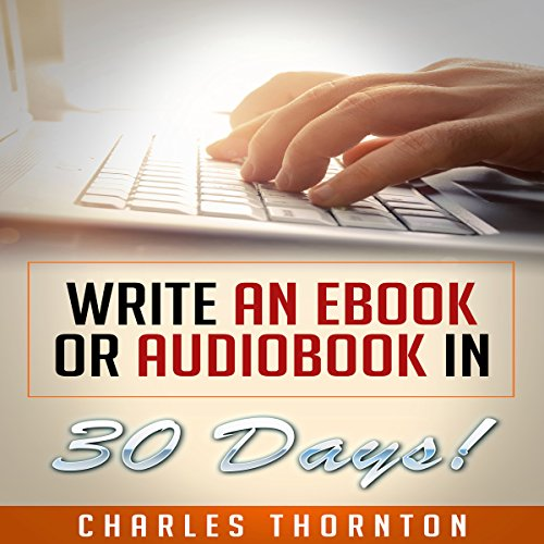 Write an eBook or Audiobook in 30 Days audiobook cover art
