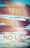 Tell Me No Lies (Follow Me Back, Band 2) - A.V. Geiger