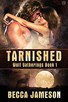 Tarnished (Wolf Gatherings Book 1) by [Becca Jameson]