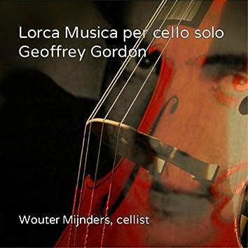 Geoffrey Gordon: Lorca Musica Per Cello Solo