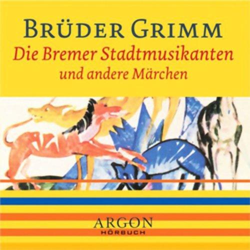 Die Bremer Stadtmusikanten und andere Märchen Titelbild
