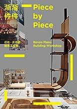 Piece by Piece. Renzo Piano Building Workshop