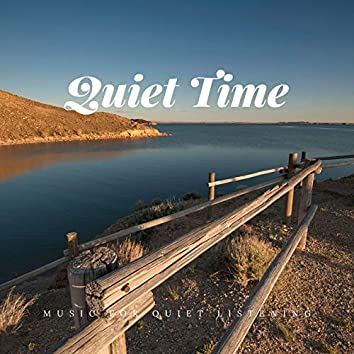 Quiet Time: Relaxing Ambient Music for Quiet Moments, Music for Quiet Listening