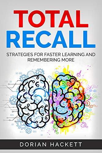 Total Recall: Strategies For Faster Learning And Remembering More (English Edition)