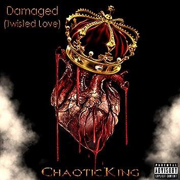 Damaged (Twisted Love)