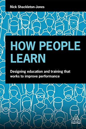Compare Textbook Prices for How People Learn: Designing Education and Training that Works to Improve Performance 1 Edition ISBN 9780749484705 by Shackleton-Jones, Nick,Schank, Dr Roger