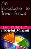An Introduction to Trivial Pursuit (English Edition)