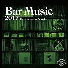 Bar Music 2017 Portal To Imagine Selection / Various