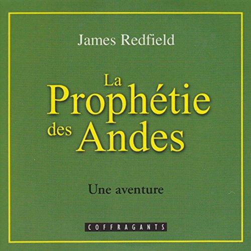 La prophétie des Andes: Une aventure