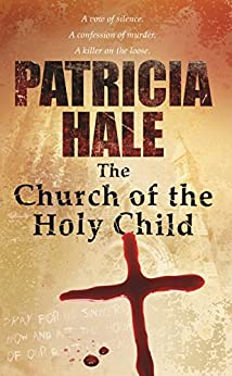 The Church of the Holy Child by [Patricia Hale]