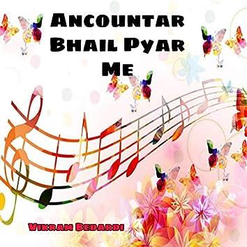 Ancountar Bhail Pyar Me