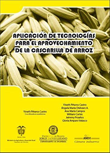 Aplicación de tecnologías para el aprovechamiento de la cascarilla de arroz