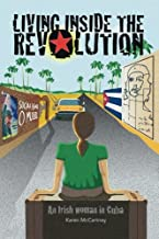 Living Inside The Revolution: An Irish Woman In Cuba
