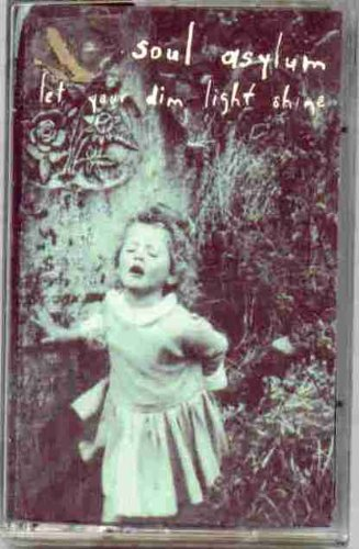 Soul Asylum ~ Let Your Dim Light Shine (Original 1995 Columbia Records 57616 CASSETTE Tape NEW Factory Sealed in the Original Shrinkwrap ~ Features 14 Tracks ~ See Seller's Description With Track Listing & Timing)