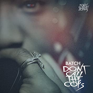 Dont Call the Cops - Single