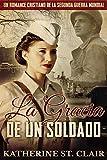 Un romance cristiano de la Segunda Guerra Mundial: La Gracia de un Soldado