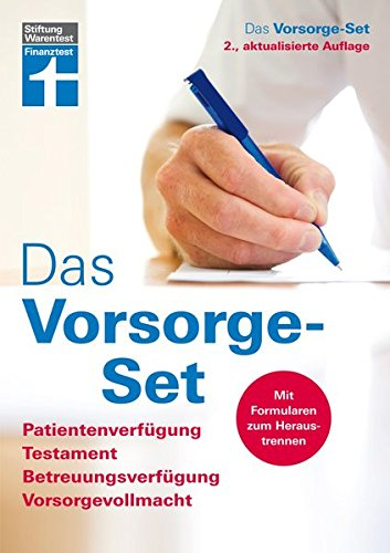 Das Vorsorge-Set: Patientenverfügung, Testament, Betreuungsverfügung, Vorsorgevollmacht