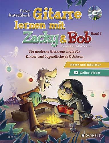 Gitarre lernen mit Zacky und Bob: Die moderne Gitarrenschule für Kinder und Jugendliche ab 8 Jahren. Band 2. Gitarre. Ausgabe mit CD.: Die moderne ... für Kinder. Band 2. Gitarre. Ausgabe mit CD