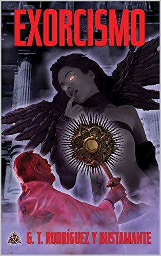 EXORCISMO (Spanish Edition)