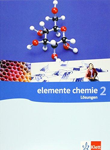 Elemente Chemie 2: Lösungen Klassen 10-12 (G8), Klassen 11-13 (G9)
