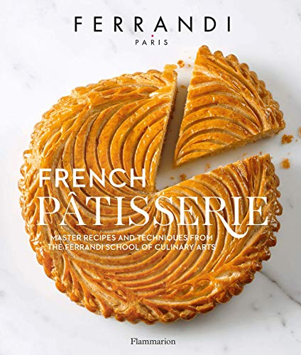 French Pâtisserie: Master recipes and techniques from the Ferrandi School of Culinary Arts (English Edition)