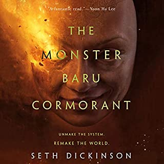 The Monster Baru Cormorant     The Masquerade, Book 2              Written by:                                                                                                                                 Seth Dickinson                               Narrated by:                                                                                                                                 Christine Marshall                      Length: 18 hrs and 17 mins     2 ratings     Overall 5.0