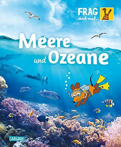 Frag doch mal ... die Maus!: Meere und Ozeane: Die Sachbuchreihe mit der Maus ab 8 Jahren