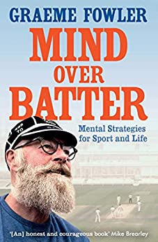 Mind Over Batter by [Graeme Fowler]
