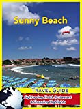 Sunny Beach Travel Guide: Sightseeing, Hotel, Restaurant & Shopping Highlights (English Edition)