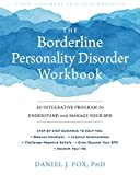 The Borderline Personality Disorder Workbook: An Integrative Program to Understand and Manage Your BPD (A New Harbinger Self-Help Workbook) (English Edition)