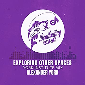 Exploring Other Spaces (York Institute Mix)