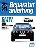 BMW 318i: ab September 1987: Baureihe E30/4-Zyl.Motor M 40 mit Kat. // Reprint der 11. Auflage 1989