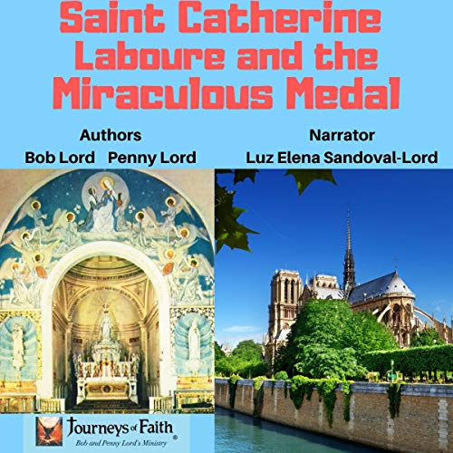 Saint Catherine Laboure and the Miraculous Medal audiobook cover art