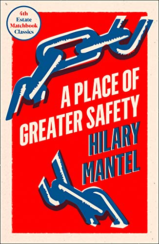 A Place of Greater Safety: Hilary Mantel
