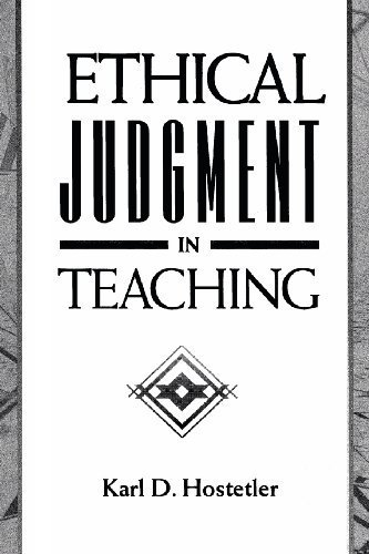 Ethical Judgment in Teaching 1st edition by Hostetler, Karl D. published by Allyn & Bacon Paperback