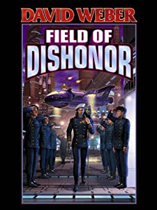 Field of Dishonor (Honor Harrington Book 4)
