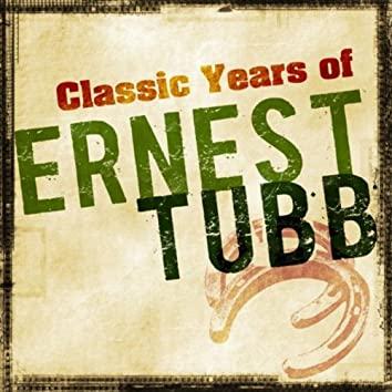 Classic Years of Ernest Tubb
