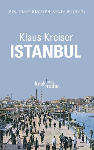 Istanbul: Ein historischer Stadtführer (Beck'sche Reihe 6085)