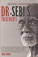 Dr. Sebi's Treatments the Final Collection: Alkaline Diet For Weight Loss. How To Detox Your Body With Recipes, Herbs And Products To Reduce Risk Of Disease. How To Cure And Treat Asthma. Dr. Sebi Treatment For Stds, Herpes, Hiv, Diabetes, Lupus, Hair Los