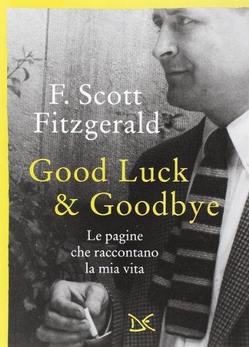 Good luck & goodbye. Le pagine che raccontano la mia vita