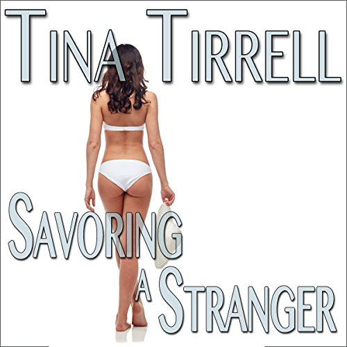 Savoring a Stranger: An Erotic Cuckold Hot Wife Lifestyle Fantasy     Confessions of a Cuckoldress, Book 2              By:                                                                                                                                 Tina Tirrell                               Narrated by:                                                                                                                                 Me                      Length: 34 mins     1 rating     Overall 3.0