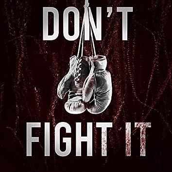 Don't Fight It (feat. Raimi)