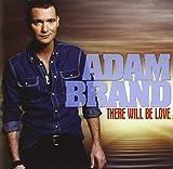 Songtexte von Adam Brand - There Will Be Love