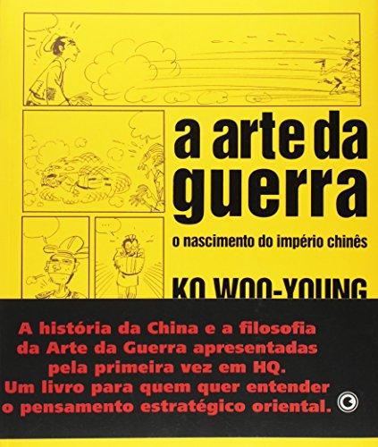 A Arte da Guerra. O Nascimento do Império Chinês - Volume 1