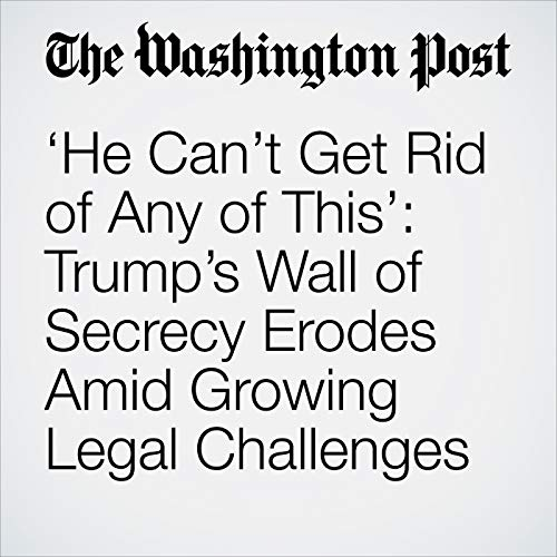 'He Can't Get Rid of Any of This': Trump's Wall of Secrecy Erodes Amid Growing Legal Challenges copertina