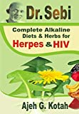 Dr. Sebi: Complete Alkaline Diets & Herbs for Herpes & HIV