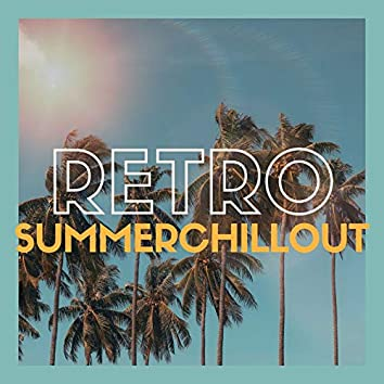 Retro Summer Chillout: Deep Mix, Beach Seaside Cafè Relaxing Songs