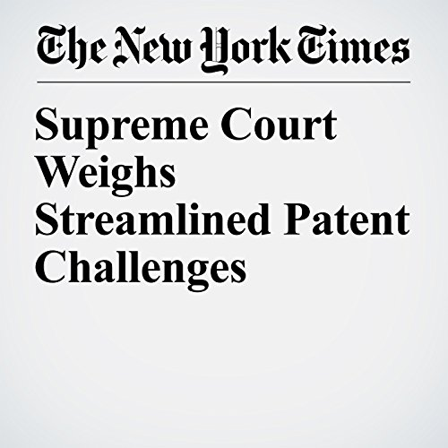Supreme Court Weighs Streamlined Patent Challenges audiobook cover art