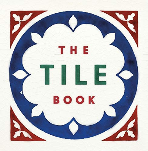 The Tile Book: History . Pattern . Design